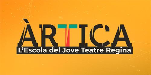 Àrtica, l'escola de Teatre del Jove Teatre Regina