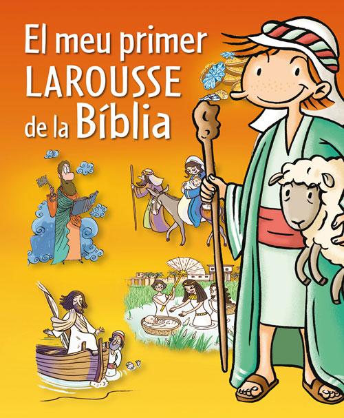 El meu primer Larousse de la Bíblia