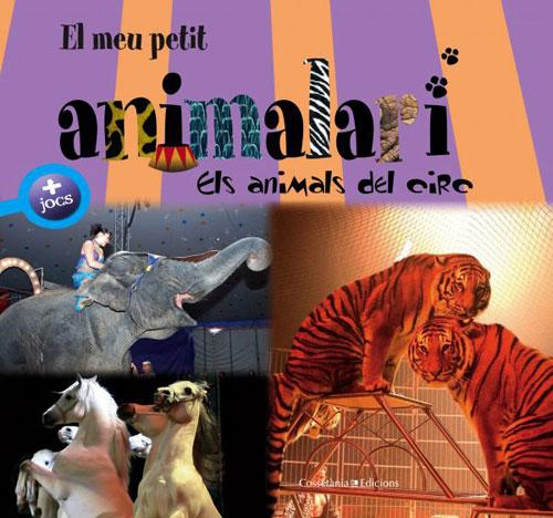 El meu petit animalari - Els animals del circ