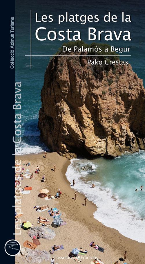 Les platges de la Costa Brava (De Palamós a Begur)