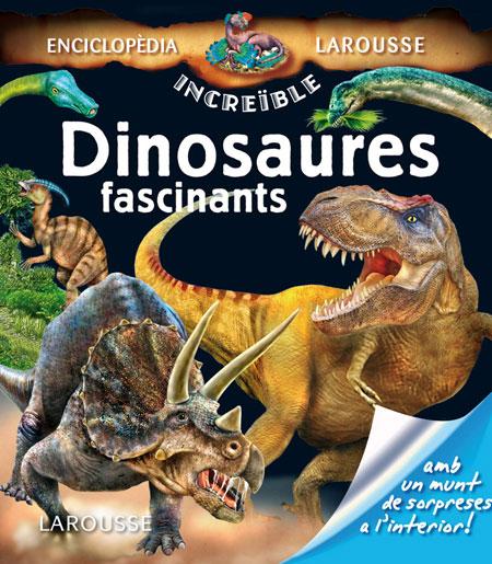 Enciclopèdia Larousse Dinosaures fascinants