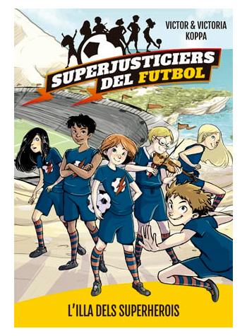 Superjusticiers del Futbol - L'illa dels superherois