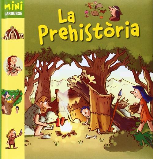 Mini Larousse: 'La prehistòria'