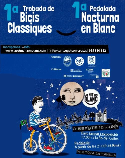La Nit en Blanc: 1ª Trobada de Bicis Clàssiques de Sant Cugat i la 1ª Pedalada Nocturna