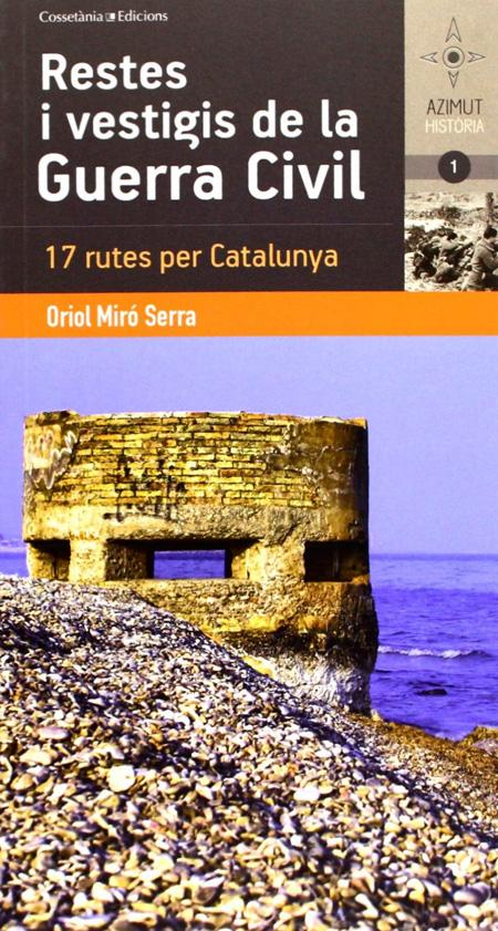 Restes i Vestigis de la Guerra Civil: 17 rutes per Catalunya